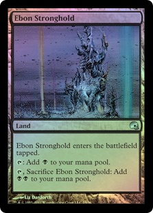 Ebon Stronghold (FOIL)